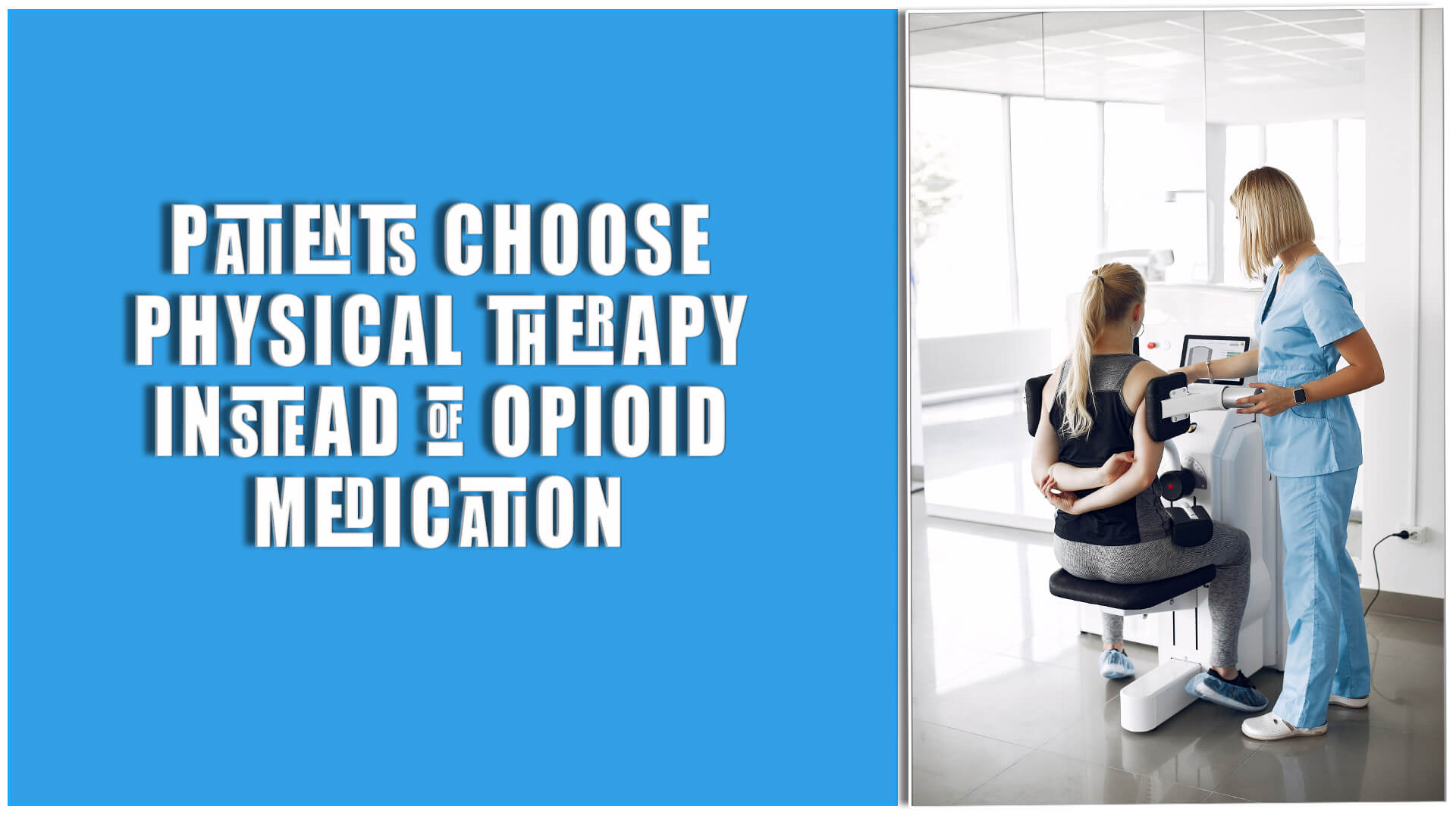 Patients Choose Physical Therapy Instead of Opioid Medication