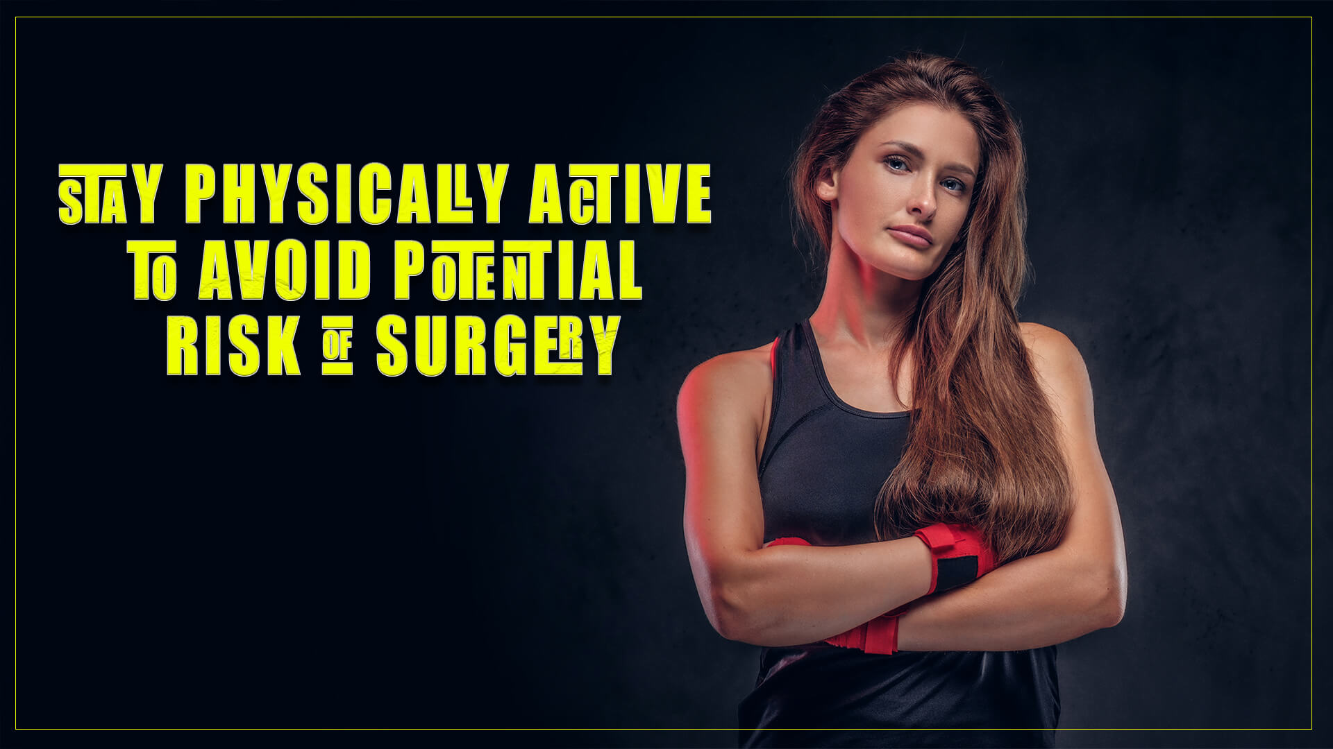 Stay Physically Active to Avoid Potential Risk of Surgery